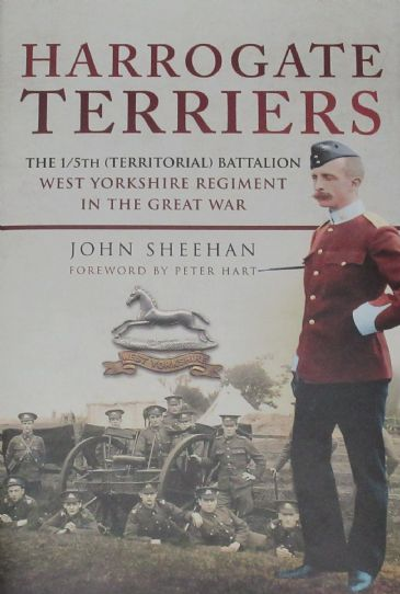 Harrogate Terriers - The 1/5th (Territorial) Battalion West Yorkshire Regiment in the Great War